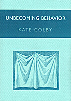 Unbecoming Behavior by Kate Colby