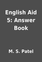 English Aid 5: Answer Book by M. S. Patel