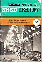 British Rail Shed Directory by Aidan L. F.…