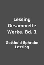 Lessing Gesammelte Werke. Bd. 1 by Gotthold…