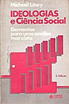 Ideologias e Ciência Social. Elementos Para…