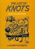 The Art of Knots: A Sailor's Handbook :…