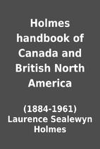 Holmes handbook of Canada and British North…