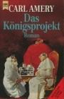 Das Königsprojekt. Science- Fiction- Roman. - Carl Amery
