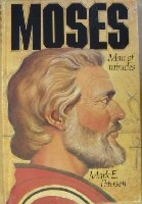Moses: Man of Miracles by Mark E. Petersen