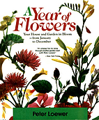 A Year of Flowers by Peter Loewer