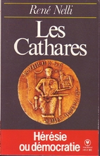 Les Cathares by René Nelli