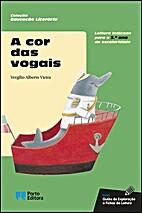 A cor das vogais by Virgílio Alberto,…