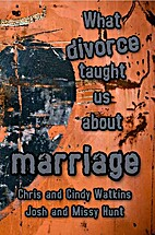 What Divorce Taught Us About Marriage by…