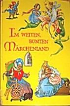 Im weiten bunten Märchenland by Wolfgang…