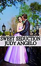 Sweet Seduction by Judy Angelo