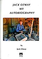 JACK OTWAY. My Autobiography. by Jack Otway