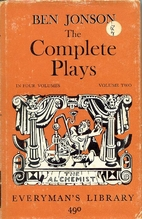 The Complete Plays of Ben Jonson, Volume 2.…