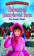 Rebecca of Sunnybrook Farm [adapted -…