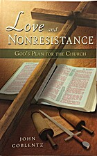 Love and Nonresistance : God's Plan for the…