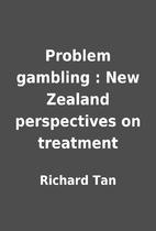 Problem gambling : New Zealand perspectives…