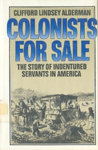 Colonists for Sale: The Story of Indentured…