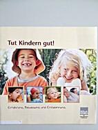 Tut Kindern gut! Ernährung, Bewegung und…