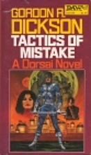 Tactics of Mistake: A Dorsai Novel by Gordon…