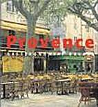 Provence - Gasztronómiai kalauz by Francie…