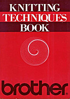 Knitting techniques book by Brother…
