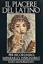 Il piacere del latino: per ricordarlo,…