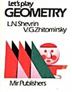 Let's play geometry by L. N Shevrin