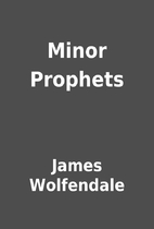 Minor Prophets by James Wolfendale