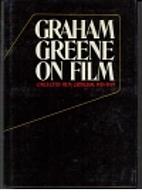 Graham Greene on Film: Collected Film…
