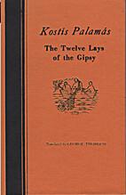 Twelve Lays of the Gypsy by Κωστής…