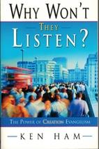 Why Won't They Listen? by Ken Ham
