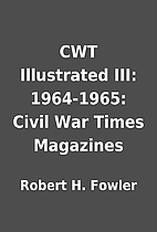 CWT Illustrated III: 1964-1965: Civil War…