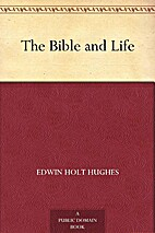 The Bible and Life by Edwin Holt Hughes