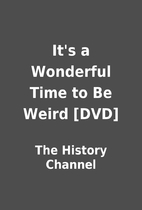 It's a Wonderful Time to Be Weird [DVD] by…