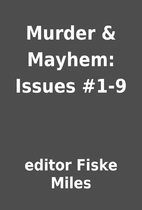 Murder & Mayhem: Issues #1-9 by editor Fiske…