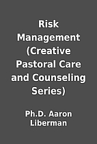 Risk Management (Creative Pastoral Care and…