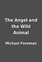 The Angel and the Wild Animal by Michael…