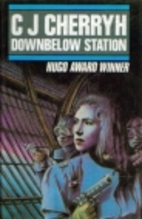 Downbelow Station. by C. J. Cherryh