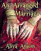 An Arranged Marriage by Aliya Anjum