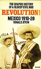 Revolution; Mexico 1910-20 by Ronald Atkin