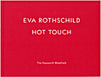 Eva Rothschild: Hot Touch (Hepworth Artist…