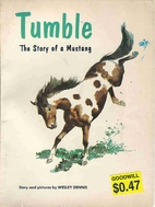 Tumble: The Story of a Mustang by Wesley…