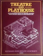 Theatre and Playhouse: An Illustrated Survey…