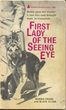 First Lady of the Seeing Eye by Morris Frank
