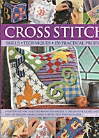 Cross Stitch Skills & Techniques by Dorothy…