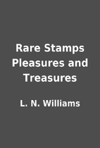 Rare Stamps Pleasures and Treasures by L. N.…