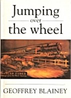 Jumping over the wheel by Geoffrey Blainey