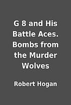 G 8 and His Battle Aces. Bombs from the…