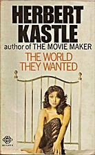 The World They Wanted by Herbert Kastle