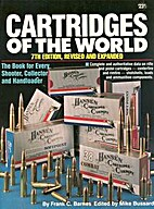 Cartridges of the World 7th Edition, Revised…